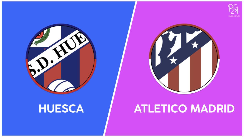 Huesca-Atletico Madrid: probabili formazioni