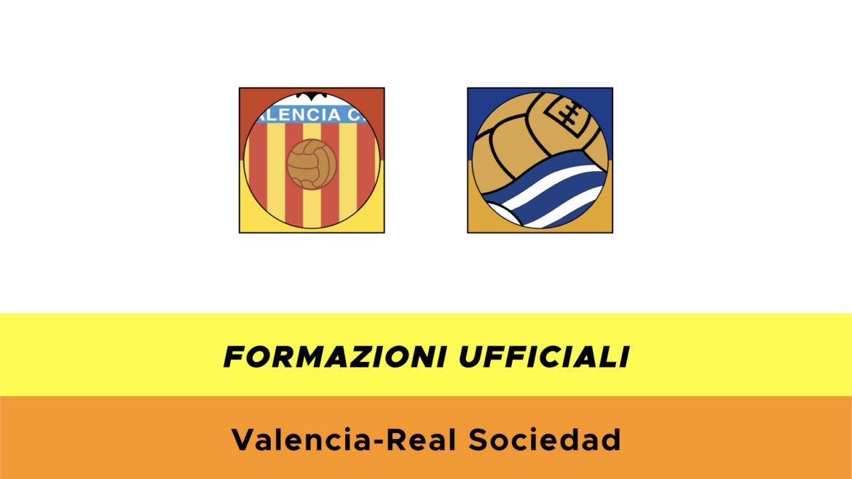 Valencia-Real Sociedad formazioni ufficiali