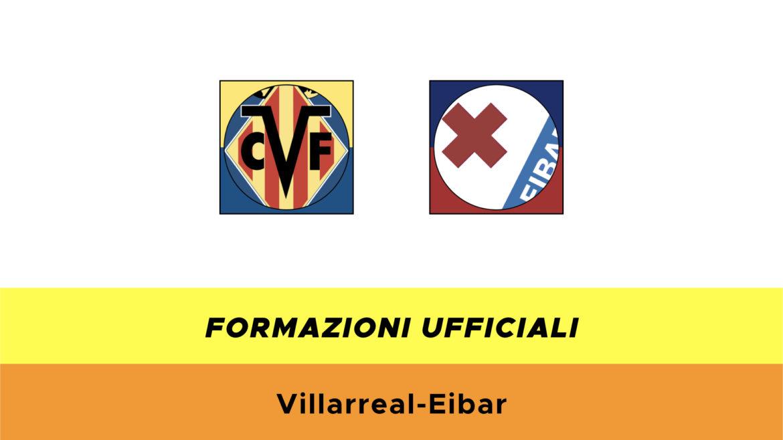 Villarreal-Eibar formazioni ufficiali