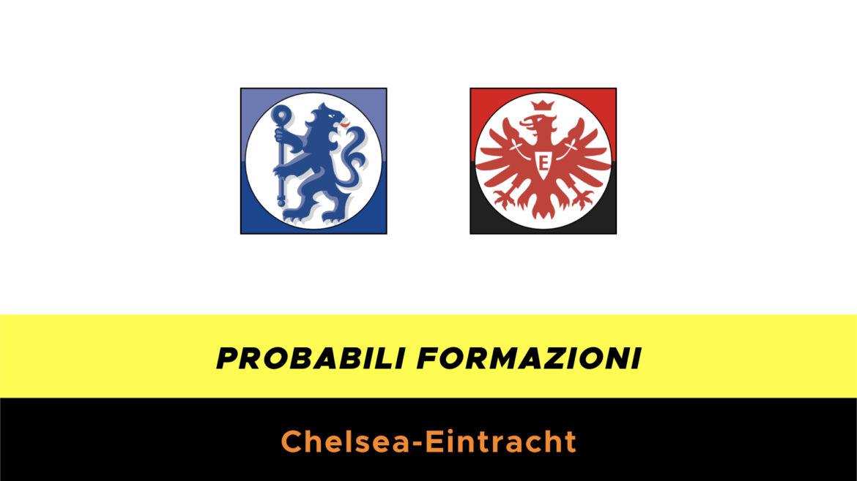 Chelsea-Eintracht probabili formazioni