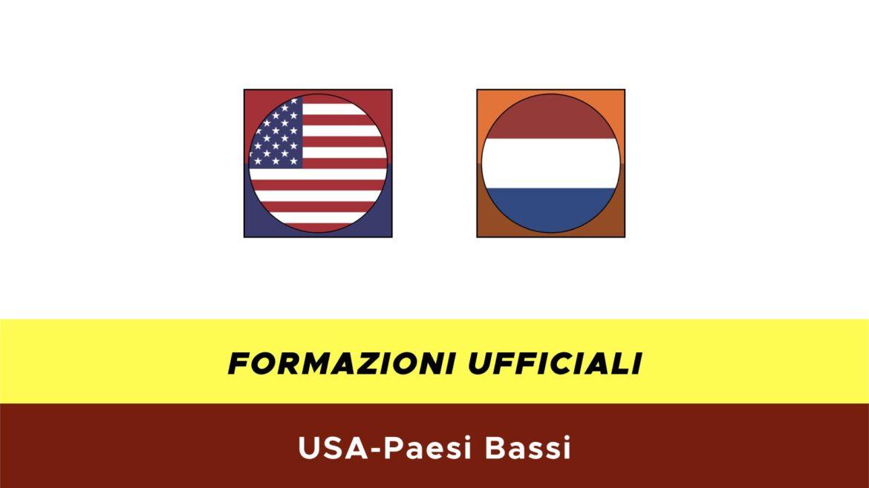 USA-Paesi Bassi: formazioni ufficiali