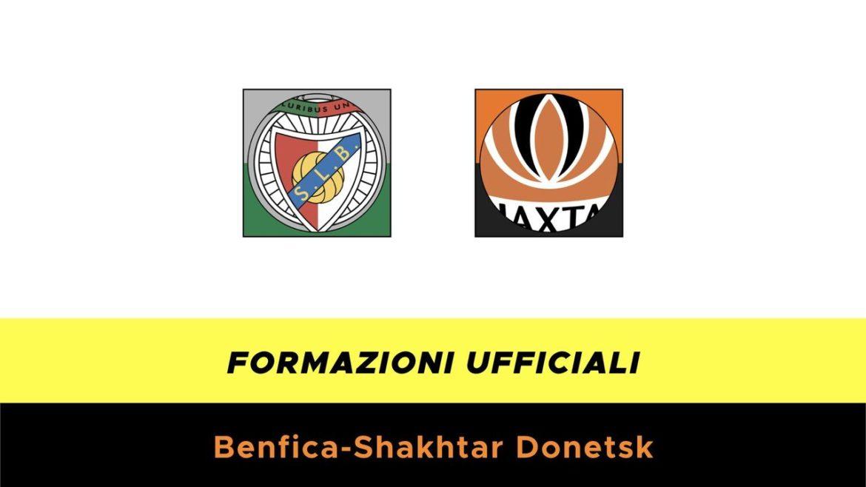 Benfica-Shakhtar Donetsk formazioni ufficiali