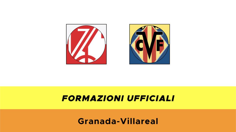 Granada-Villarreal formazioni ufficiali
