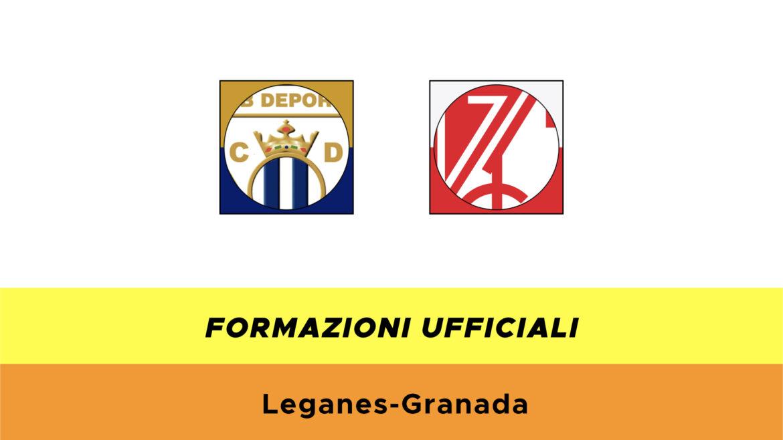 Leganes Granada formazioni ufficiali