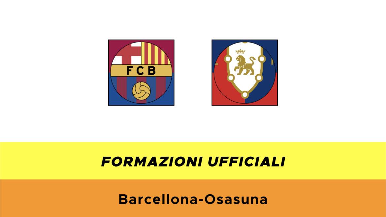 Barcellona-Osasuna: formazioni ufficiali