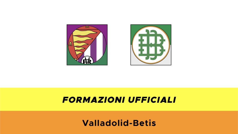 Valladolid-Betis: formazioni ufficiali