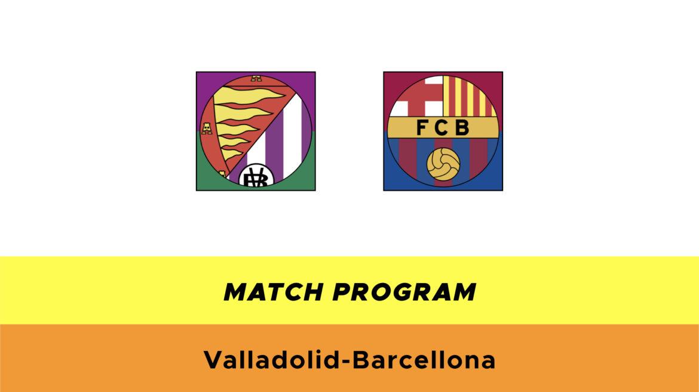 Valladolid-Barcellona probabili formazioni