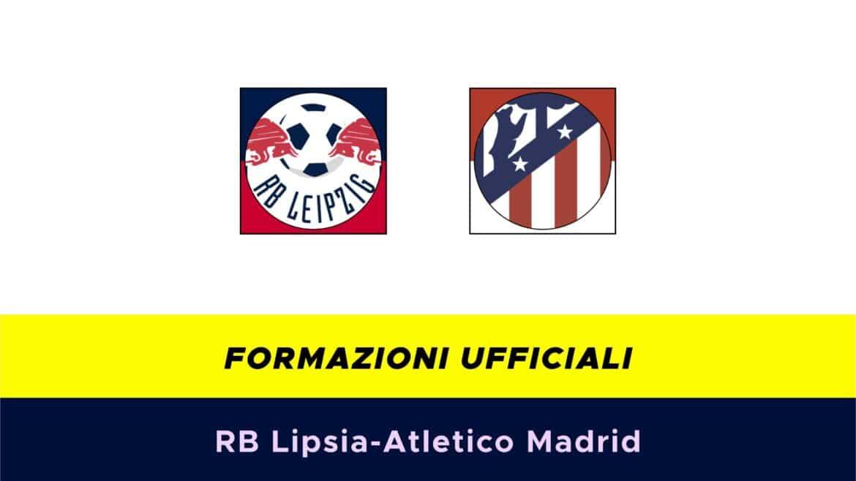 RB Lipsia-Atletico Madrid formazioni ufficiali